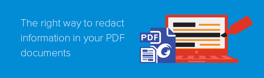 The right way to redact information in your PDF documents