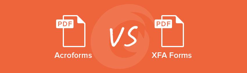 Acroforms vs. XFA Forms