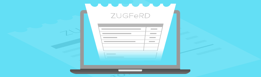 ZUGFeRD – the electronic invoicing standard sweeping across Europe