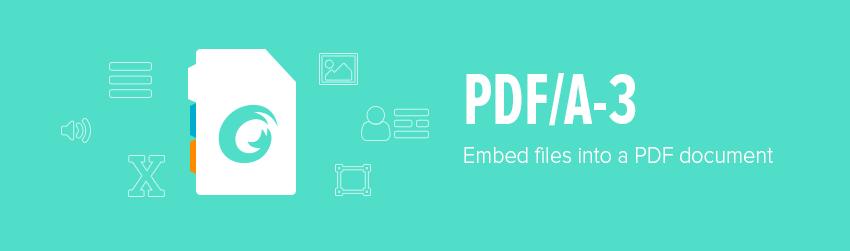 PDF/A-3 – embed files into a PDF document