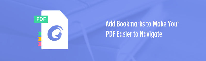 Add Bookmarks to Make Your PDF Easier to Navigate