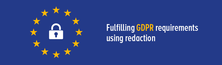 Fulfilling GDPR requirements using redaction