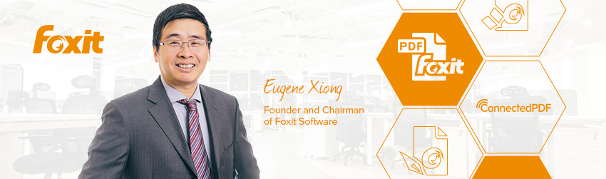 An Interview with Eugene Xiong, Founder and Chairman of Foxit Software