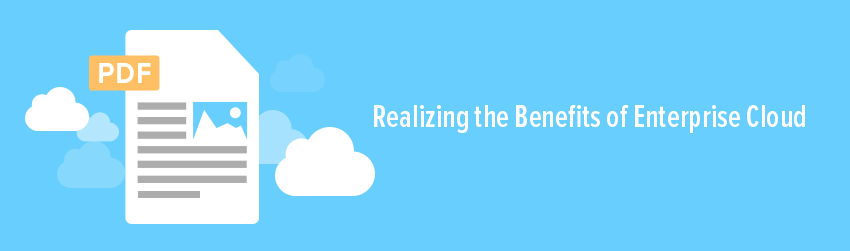 Realizing the Benefits of Enterprise Cloud