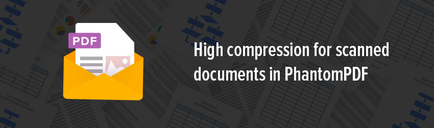 High compression for scanned documents in PhantomPDF