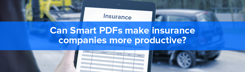 Can Smart PDFs make insurance companies more productive?