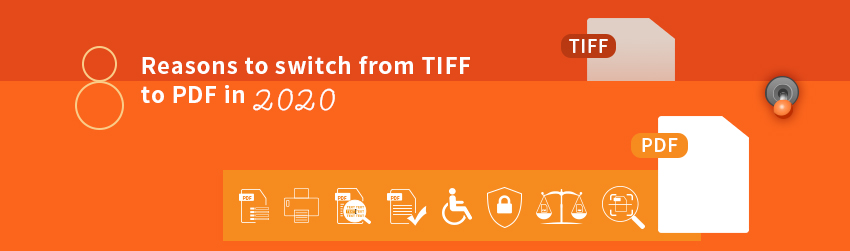 8 Reasons to switch from TIFF to PDF in 2020