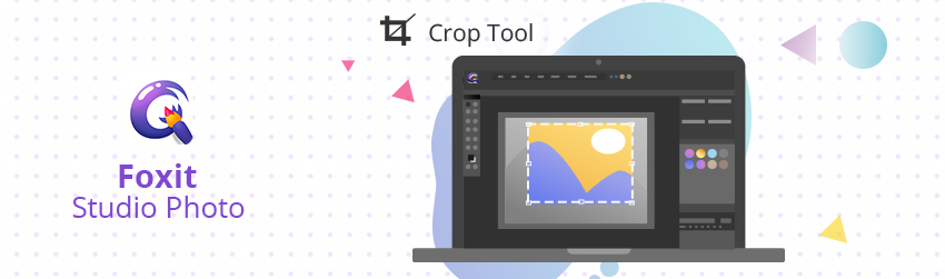 How to crop and resize images with Foxit Studio Photo Editing Software