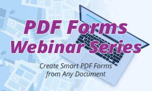 PDF Forms How-To Webinar Series