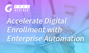 Accelerate Digital Enrollment with Enterprise Automation