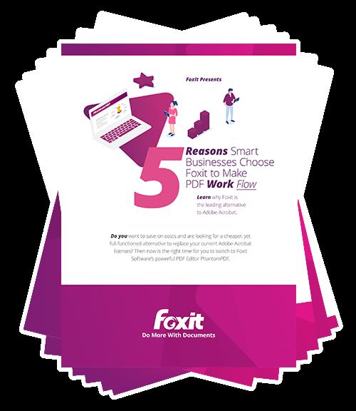 5 Reasons Smart Companies Choose Foxit to Make PDF Work Flow