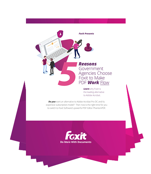 5 Reasons Government Agencies Choose Foxit to Make PDF Work Flow