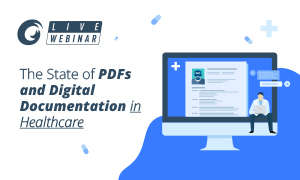 he State of PDFs and Digital Documentation in Healthcare
